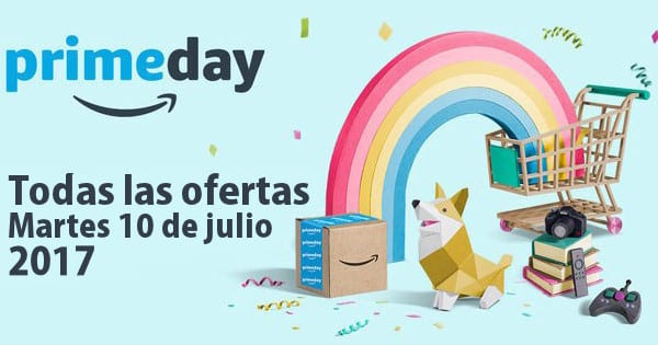Amazon Prime Day 2017 - Todas las ofertas del martes 11, ofertas del Amazon Prime Day 2017, chollo
