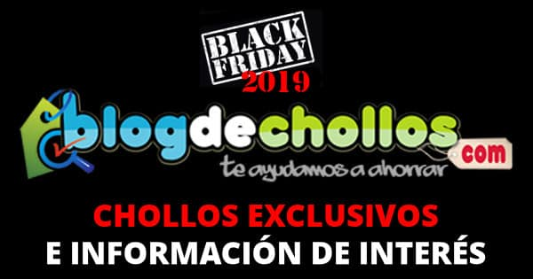 Black Friday 2019 - Contenido exclusivo para lectores de Blogdechollos