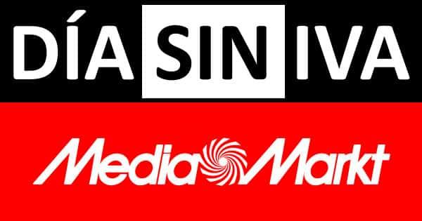 Día sin IVA en Media Markt. Ofertas en Media Markt, chollo