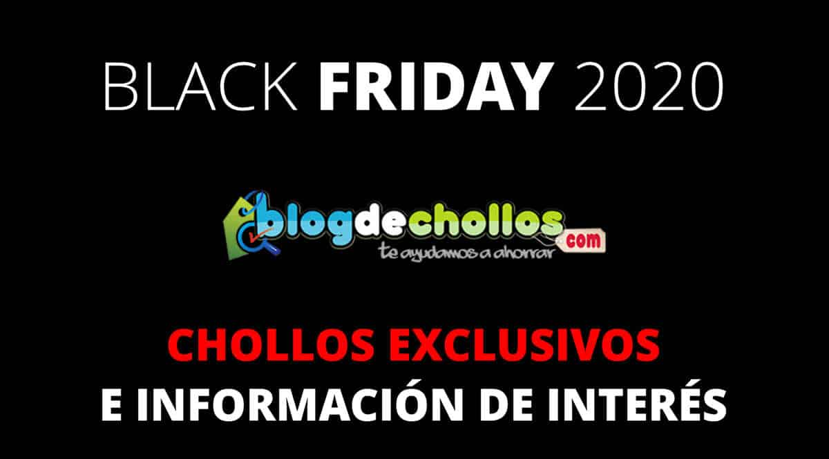 Black Friday 2020 en Blogdechollos, ofertas exclusivas e información de interés, chollo
