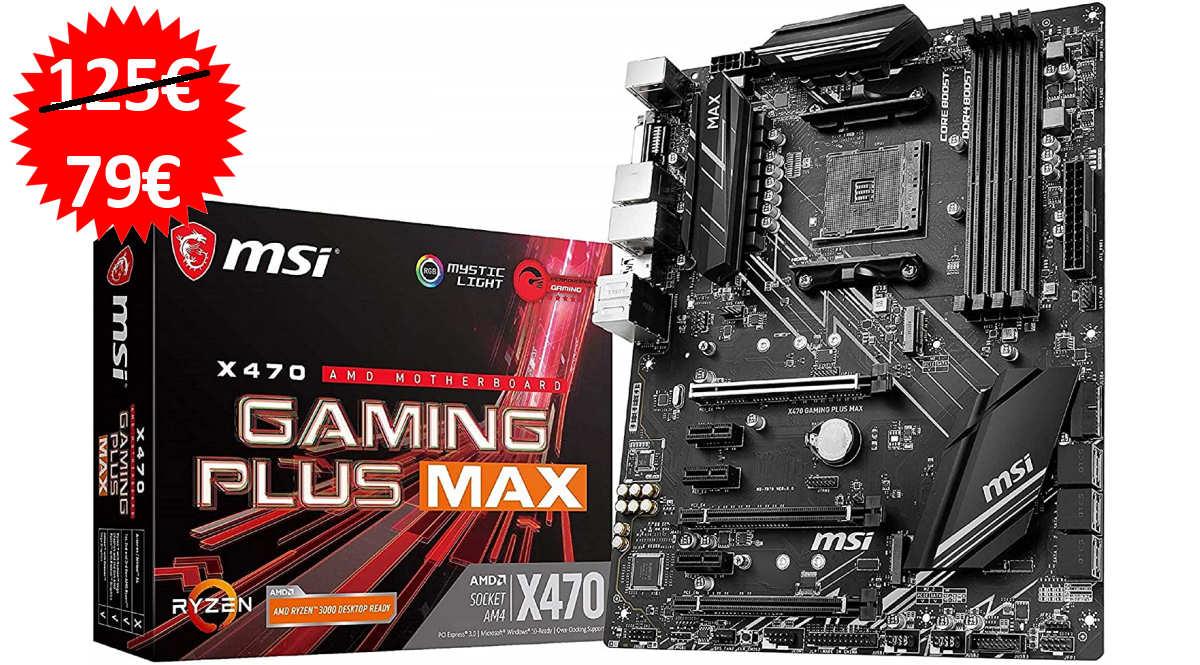 Placa base MSI x470 Gaming Plus Max barata, ofertas en placas base, placas base baratas, chollo