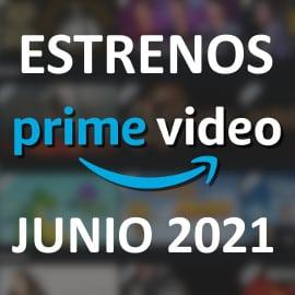 Estrenos en Amazon Prime Video en junio de 2021. Las mejores series, películas y documentales.