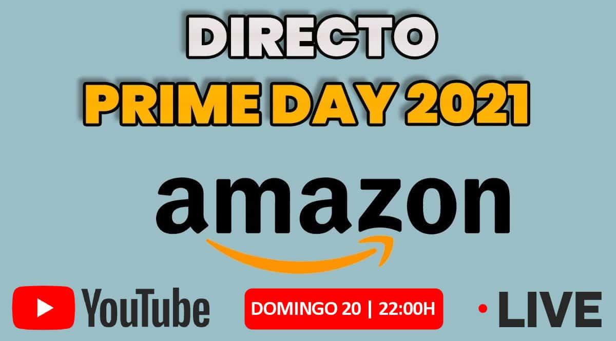 Directo Amazon Prime Day 2021 en YouTube, chollo