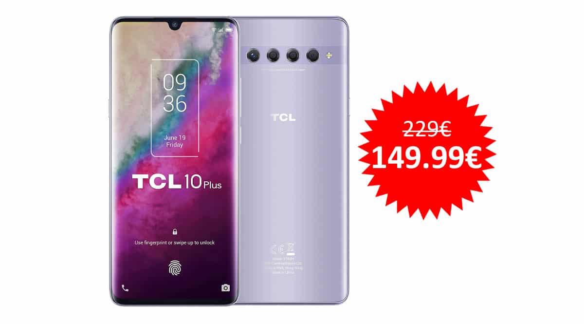 ¡¡Chollo!! Móvil TCL 10 Plus 6/256GB sólo 149 euros. Ahórrate 79 euros.