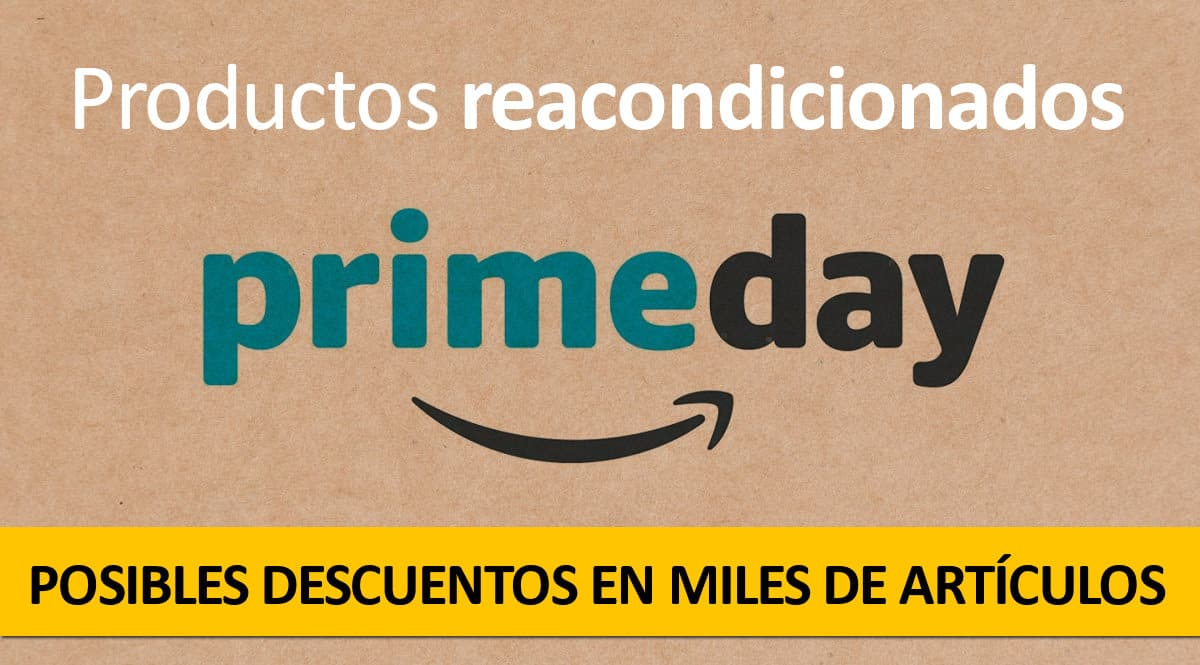 Reacondicionados en Prime Day 2021, productos reacondicionados Amazon, chollo