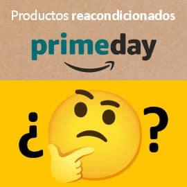 Reacondicionados en Prime Day 2021, productos reacondicionados Amazon