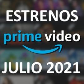 Estrenos en Amazon Prime Video en julio de 2021. Las mejores series, películas y documentales.