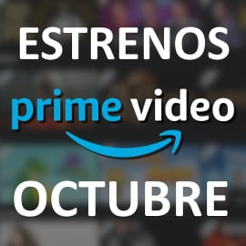 Estrenos en Amazon Prime Video en octubre de 2021. Las mejores series y películas.